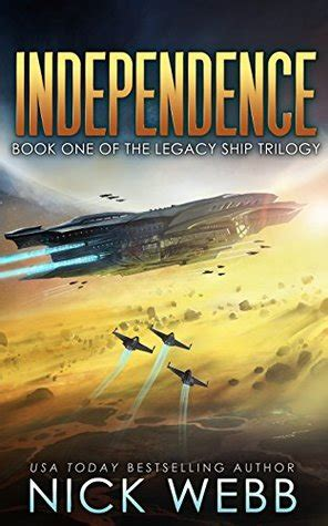 Pdf Independence Book Legacy Ship Trilogy by Independence Legacy Ship Trilogy 1 By Nick Webb
