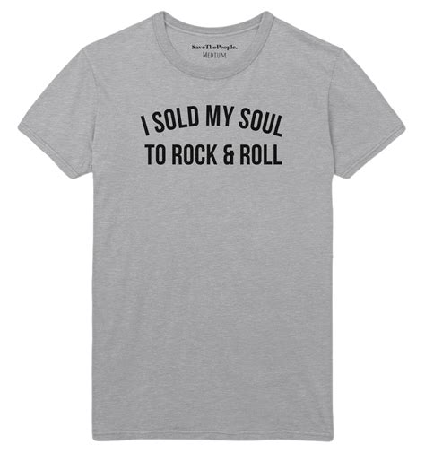 T Shirt The Rock Soul i sold my soul to rock and roll t shirt save the