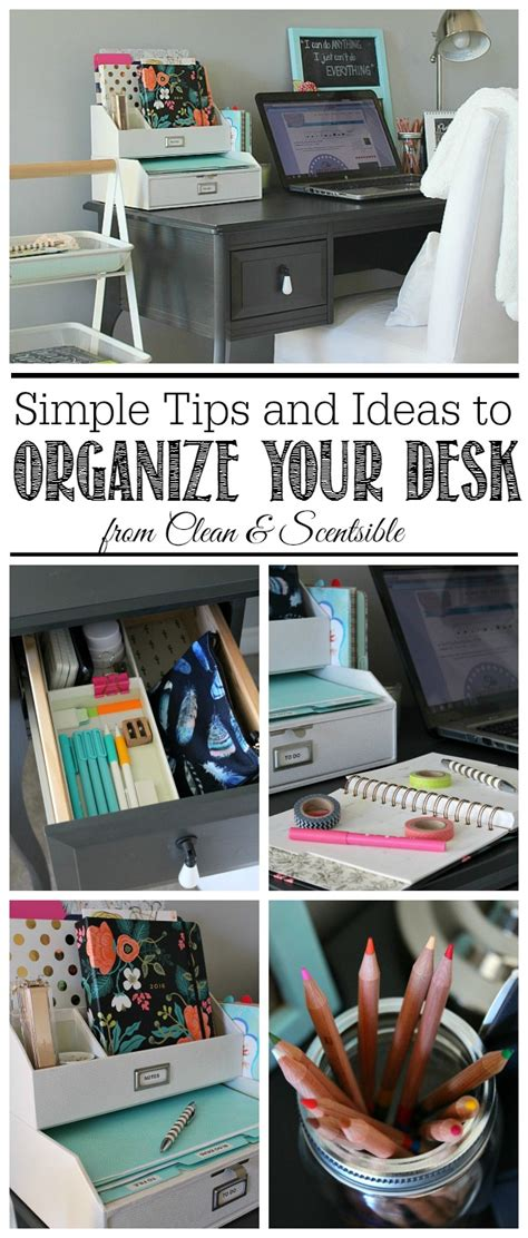 how to organize your desk small desk organization ideas clean and scentsible