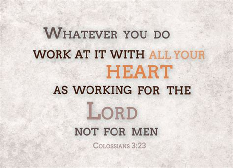 Working For Is Like Not Working At All by Colossians 3 23 Re Ver Sing Verses