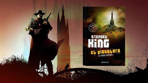 el pistolero la torre unboxing stephen king quot el pistolero quot la torre oscura l 161 mi autor favorito youtube
