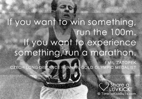 Win Something Different Every Day Before Memorial Day by Emil Zatopek Quotes Quotesgram