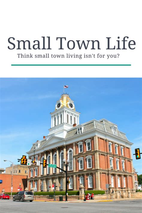 small town living five reasons why you should try living in a small town