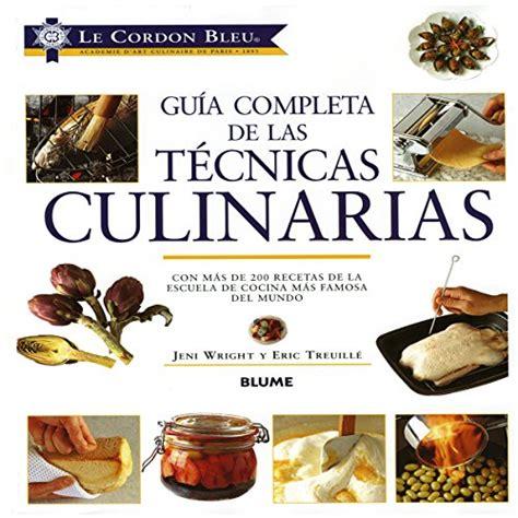pdf libro e le cordon bleu guia completa de las tecnicas culinarias para leer ahora libro le cordon bleu guia completa de las technicas culinarias di jeni wright eric treuille