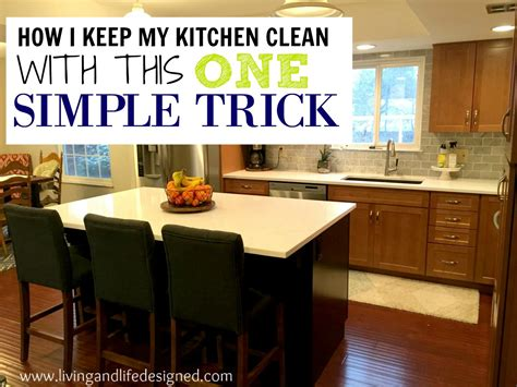 how to clean the kitchen here s an easy trick to keep your kitchen clean all day