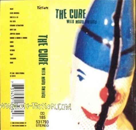 the cure wild mood swings wild mood swings the cure