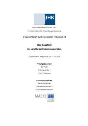 Word Vorlage Projektarbeit Die Perfekte Projektdokumentation Vorlage Zur Ihk Projektdokumentation Der It Berufe