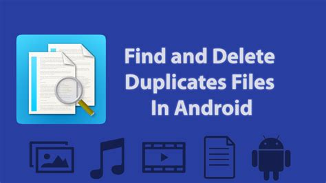 how to delete files on android how to find and delete duplicates files in android sociofly
