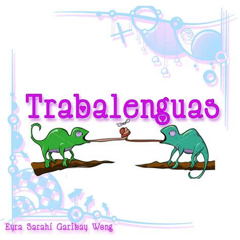 libro trabalenguas para que se el lenguaje de los ni 241 os trabalenguas para preescolar con dibujos adivinanzas y trabalenguas