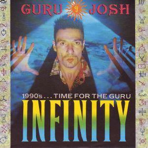 infinity guru josh infinity guru josh song