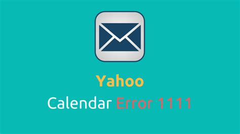 yahoo mail calendar error 1111 archives email support desk