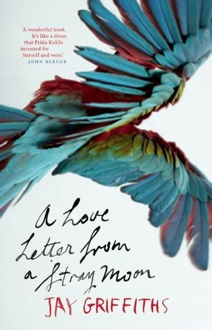 love letter   stray moon  jay griffiths reviews