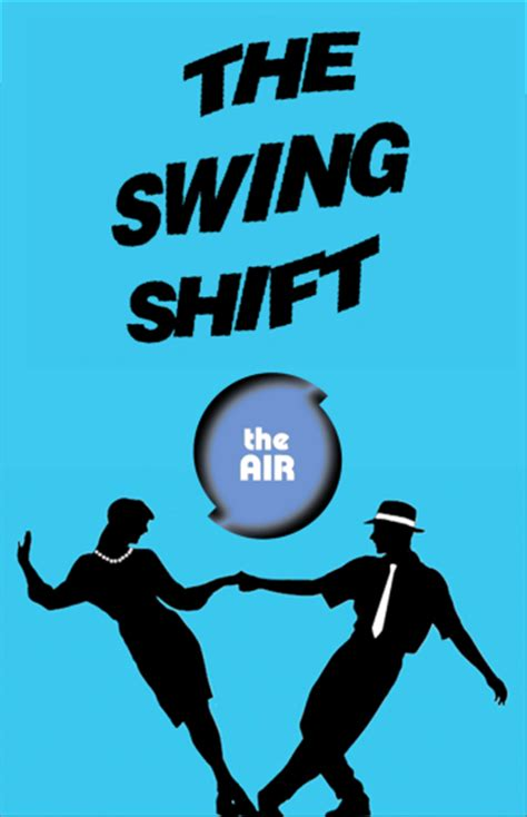 swing shift means more hot music on the swing shift on the air