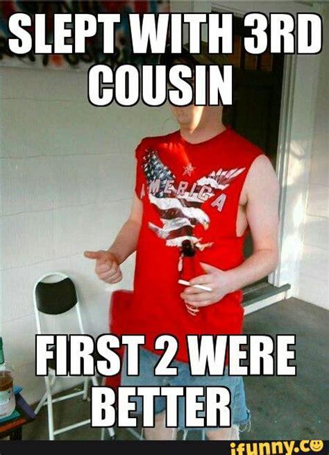 Redneck Cousin Meme - hillbilly ifunny