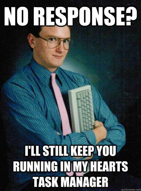 Response Memes - no response i ll still keep you running in my hearts task