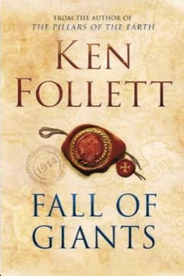 fall of giants the teeny tiny 224 tout faire novel of the week the fall of giants by ken follett