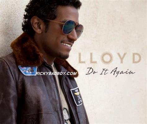 lyrics lloyd do it again lyrics lloyd feat nelly rickybadboy