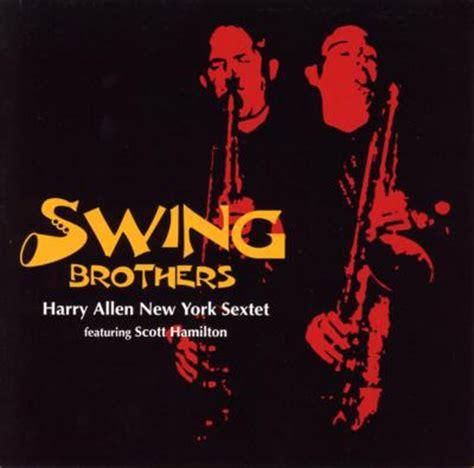 swing brothers swing brothers harry allen scott hamilton ローチケhmv