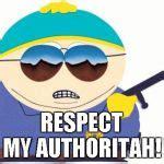 My Respect Meme - officer cartman meme generator imgflip