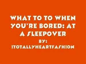 what to do when you are bored at home what to do when you re bored at a sleepover