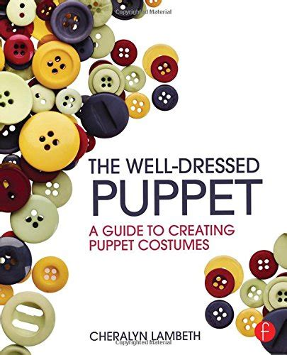 My Well Dressed Tech Toys the well dressed puppet a guide to creating puppet