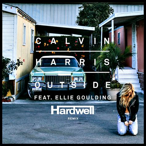 Calvin Harris Outside Remuxmix   calvin harris ellie goulding outside hardwell remix