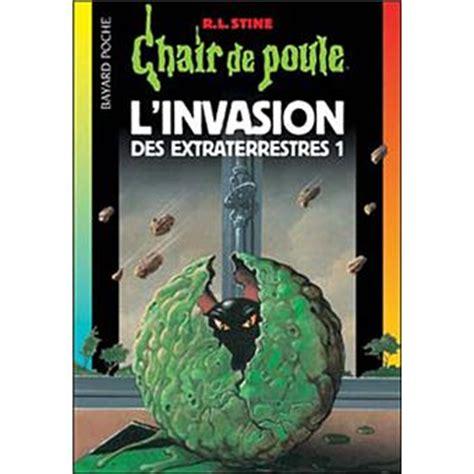 Chair De Poule Tome 1 L Invasion Des Extraterrestres