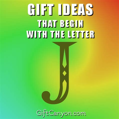 Stocking Stuffers Ideas Big List Of Gifts That Begin With The Letter J Gift Canyon