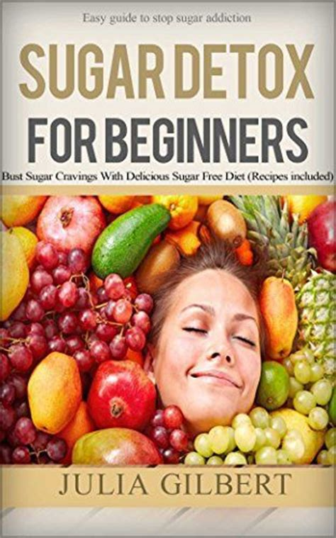 Easy Detox For Beginners by 17 Best Images About Emotional Sugar Addiction On