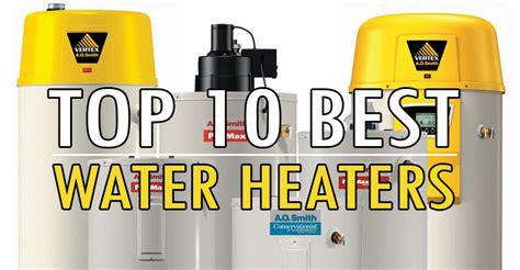 best water heater top 10 best water heater reviews water heater