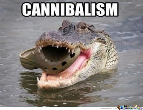 Cannibal Meme - croc cannibalism by hetashi meme center