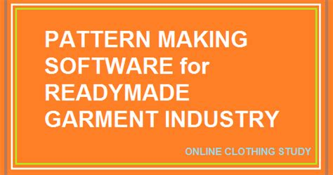 garment pattern making software   clothing business  clothing study