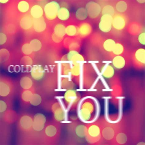 coldplay fix you album coldplay fix you tumblr