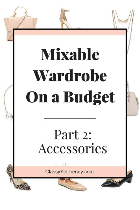 Wardrobe On A Budget by Create A Mixable Wardrobe On A Budget Series Part 2