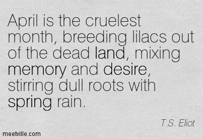 The Cruelest Month quot april is the cruelest month lilacs out of the dead land mixing memory and desire