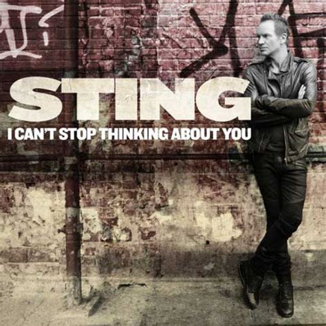 thinking about you testo sting i can t stop thinking about you traduzione testo
