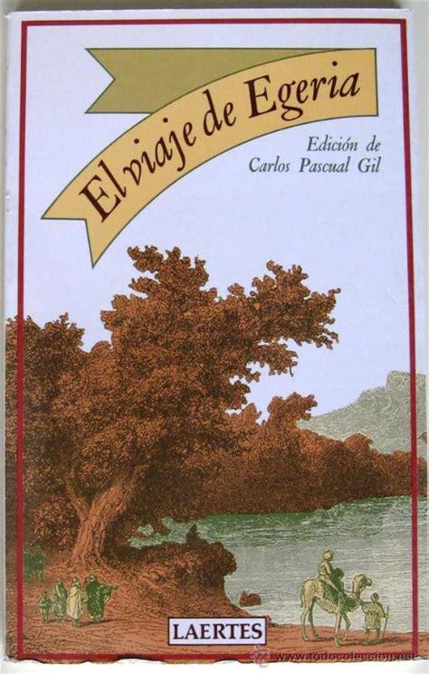 libro viaje de egeria el viaje de egeria edici 243 n de carlos pascual gi comprar libros de geograf 237 a y viajes en