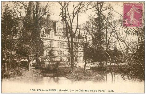 Poste Azay Le Rideau by 37 Azay Le Rideau Ch 226 Teau Et Parc