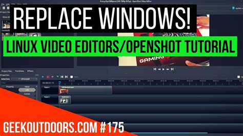 tutorial openshot linux replace windows linux video editors openshot tutorial