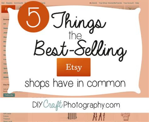 5 things best selling etsy shops in common