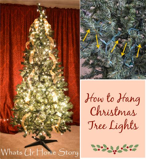 best way toput chistmas lighrsontree how to hang tree lights whats ur home story