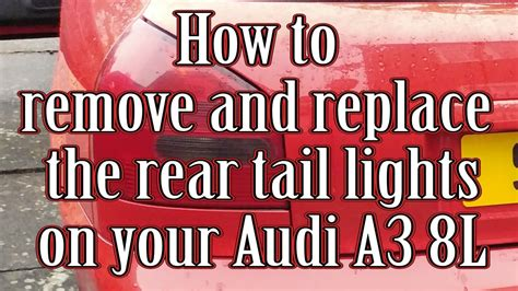 audi a3 rear light removal how to remove and replace the rear lights on your