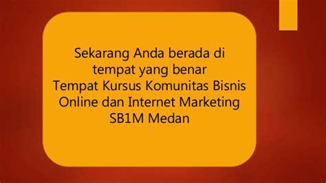 kursus belajar seo bisnis online dan internet marketing syariah tempat belajar bisnis internet marketing di medan bersama