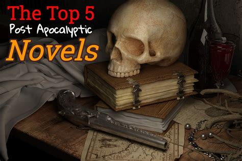 best post apocalyptic the top 5 post apocalyptic novels a beginner s guide