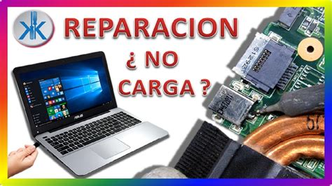 Laptop Asus No Prende Ni Carga como reparar portatil laptop no carga no enciende no prende