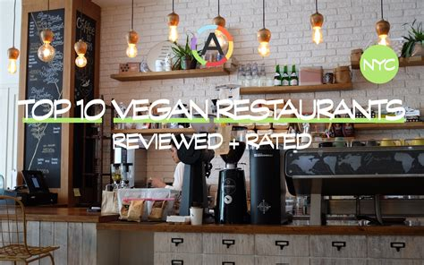 Should Vegetarian Restaurants Only Be Reviewed By Vegetarians by Top 10 Best Vegan Vegetarian Restaurants In Nyc
