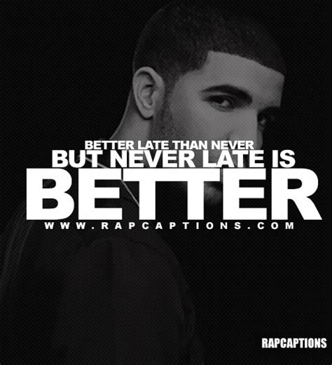 late is better than never better late than never quotes like success