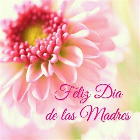 feliz dia de las madres images feliz d 237 a de las madres happy s day