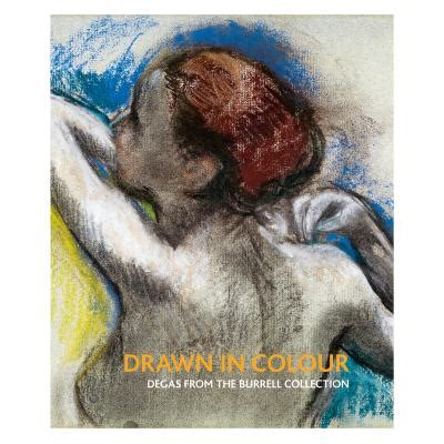 drawn in colour degas 1857096258 drawn in colour degas from the burrell collection catalogue exhibition national gallery shop