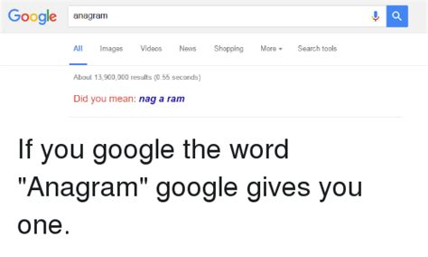 Google Did You Mean Meme - google anagram all images videos news shopping about